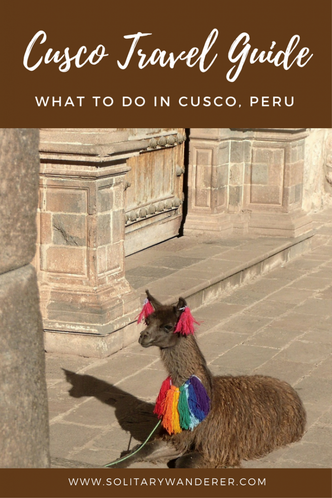 what to do in cusco peru: cusco travel guide